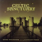 David Arkenstone: Celtic Sanctuary