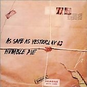 Humble Pie: As Safe as Yesterday Is [Bonus Tracks]