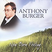 Anthony Burger: New Born Feeling