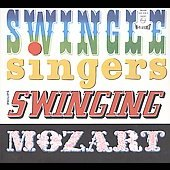 The Swingle Singers: Swinging Mozart [Digipak]