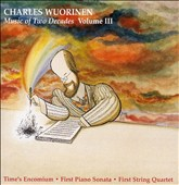 Charles Wuorinen: Music of Two Decades, Vol. 3
