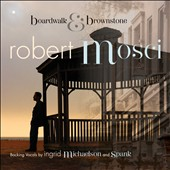 Robert Mosci: Boardwalk & Brownstone [Digipak]