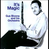 Gus Bivona & His Orchestra: It's Magic *