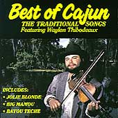 Waylon Thibodeaux: The Best of Cajun: The Traditional Songs