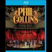 Phil Collins: Going Back (Live At Roseland Ballroom, NYC)