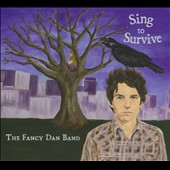The Fancy Dan Band: Sing To Survive