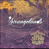 The Crazy World of Arthur Brown/Arthur Brown: Strangelands