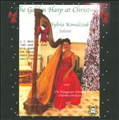 The Golden Harp at Christmas / from Bach & Handel to Ivring Berllin / Sylvia Kowalczuk, harp