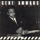 Gene Ammons: Up Tight!