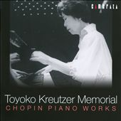 Toyoko Kreutzer Memorial: Chopin Piano Works / Toyoko Kreitzer, piano