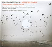 Matthias Weckman: Abendmusiken: Concerti Vocale; Sonata; Partite