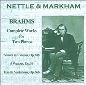 Brahms: Complete Works for Two Pianos / Nettle & Markham Piano Duet