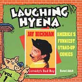 Jay Hickman: Comedy's Bad Boy, Vol. 1: The Laughing Hyena Tapes