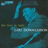 Lou Donaldson: The Time Is Right