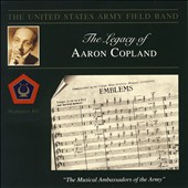 The Legacy of Aaron Copland: Emblems / US Army Field Band