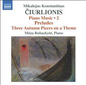 M.K. Ciurlionis: Piano Works Vol 2 / Muza Rubackyte, piano