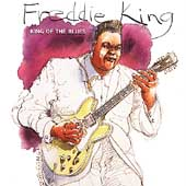 Freddie King: King of the Blues