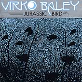 Jurassic Bird - Chamber Music of Virko Baley