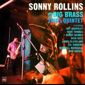 Sonny Rollins: Sonny Rollins and the Big Brass Trio & Quintet