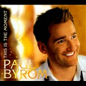 Paul Byrom: This Is the Moment [Digipak] *