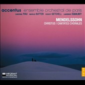 Mendelssohn: Christus; Cantates Chorales / Piau, Butter, Getchell