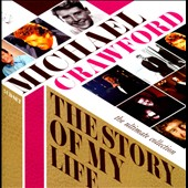 Michael Crawford (Vocals): The Story of My Life: The Ultimate Collection