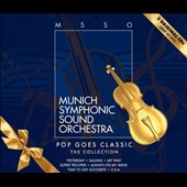 Munich Symphonic Sound Orchestra: Pop Goes Classic: The Collection *