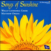 Songs of Sunshine / Matthew Owens, Wells Cathedral Choir