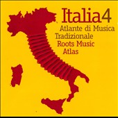 Various Artists: Italia, Vol. 4: Atlante Di Musica Tradizionale/Roots Music Atlas
