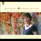 Thoughts of Love: Songs by Mozart, Schubert, Mendelssohn, Hensel et al. / Jana Buchner, soprano