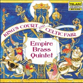 King's Court and Celtic Fair / Empire Brass Quintet