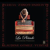 La Pléiade: French harpsichordists - works by Le Roux, Rameau, Royer, Duphly / Gomez-Vuistaz, harpsichord