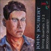 John Joubert: String Quartets Nos. 1, 2 & 3 / Brodsky Quartet