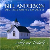 Bill Anderson (Vocals): Softly & Tenderly