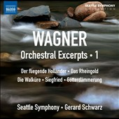 Wagner: Orchestral Excerpts, Vol. 1 - Flying Dutchman; Rheingold; Walkure; Siegfried; Gotterdammerung / Schwarz, Seattle SO