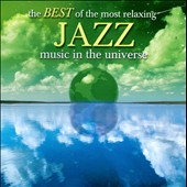 Various Artists: The  Best of the Most Relaxing Jazz in the Universe
