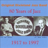 Original Dixieland Jazz Band: 80 Years of Jazz