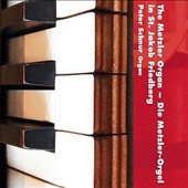 The Metzler Organ in St. Jakob Friedberg - works by Muffat, Daquin, Stanley, Bach, Krebs, Franck / Peter Schnur, organ