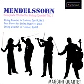 Mendelssohn: Complete Works for String Quartet, Vol. 1 / Op. 44/2; Op. 81; Op. 80 / Maggini Quartet