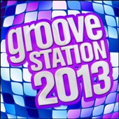 Various Artists: Groove Station 2013