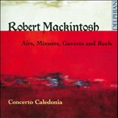 Robert Mackintosh: Airs, Minuets, Gavotts and Reels (Scottish fiddle music) / David Greenberg & Greg Lawson, violins
