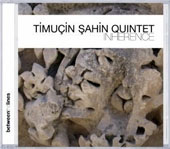 Timu&#231;in Sahin Quintet: Inherence