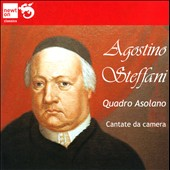 Agostino Steffani (1654-1728): Cantate di Camera / Quadro Asolano