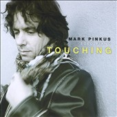 Mark Pinkus: Touching
