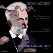 Tchaikovsky: Rare Transcriptions and Paraphrases, Vol. 2 - The Ballets / Anthony Goldstone, piano