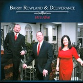 Barry Rowland & Deliverance: He's Alive