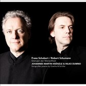 Schumann, Schubert: Songs after poems by Goethe & Schiller / Johannes Martin Kranzle, baritone; Hilko Dumno, piano