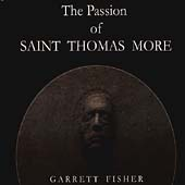 Fisher: The Passion of Saint Thomas More