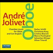André Jolivet: Chamber Music for Oboe and Cor Anglais / Stefan Schilli, oboe, cor anglais