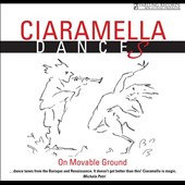 Ciaramella Dances - Dance tunes from the Baroque & Renaissance: Sanz, Piccinini, Zanetti / On Movable Ground